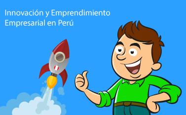 Innovación y Emprendimiento Empresarial en Perú