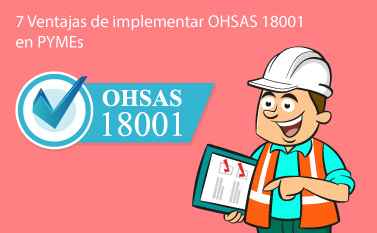 7 ventajas de implementar OHSAS 18001 en PYMEs