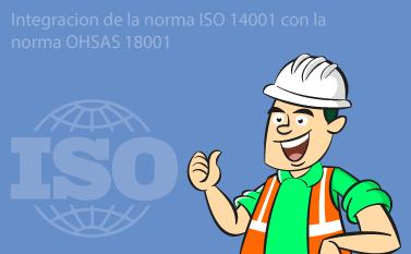 Integracion de la Norma ISO 14001 con la Norma OHSAS 18001