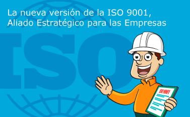 La Nueva Versión de la ISO 9001