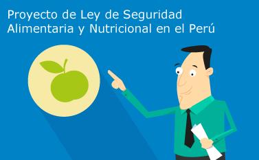 Proyecto de Ley de Seguridad Alimentaria en el Perú