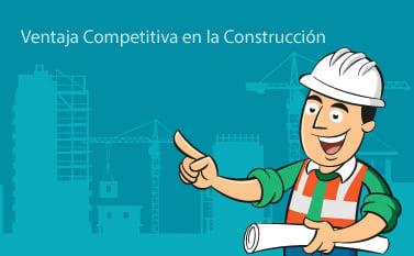 VENTAJA COMPETITIVA EN LA CONSTRUCCION