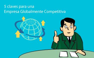 5 Claves para una Empresa Globalmente Competitiva