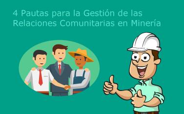4 Pautas sobre Relaciones Comunitarias en Mineria