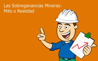 Las Sobreganancias: Mineras Mito o Realidad