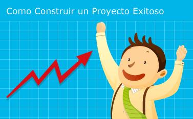 Como Construir un Proyecto Exitoso