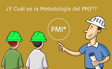 Cual es la metodologia del PMI