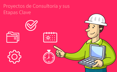 Proyectos de Consultoria y sus Etapas Clave