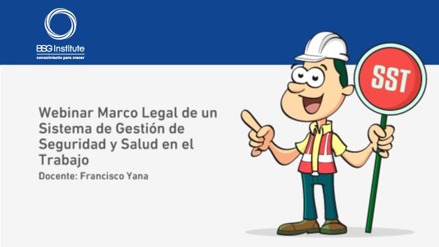 Webinar Marco Legal de un Sistema de Gestión de SST