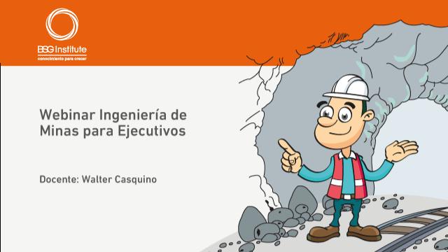 Webinar Ingeniería de Minas para Ejecutivos