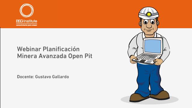 Webinar Planificación Minera Avanzada Open Pit
