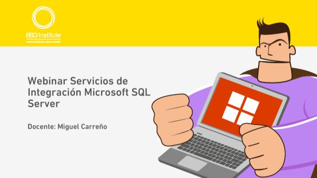 Webinar Servicios de Integración Microsoft SQL Server