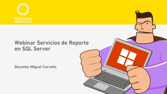 Webinar Servicios de Reporte en SQL Server