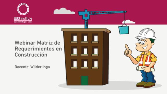 Webinar Matriz de Requerimientos Construcción