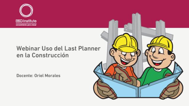 Webinar Uso del Last Planner en Construcción
