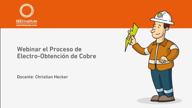 Webinar Proceso de Electro Obtención de Cobre