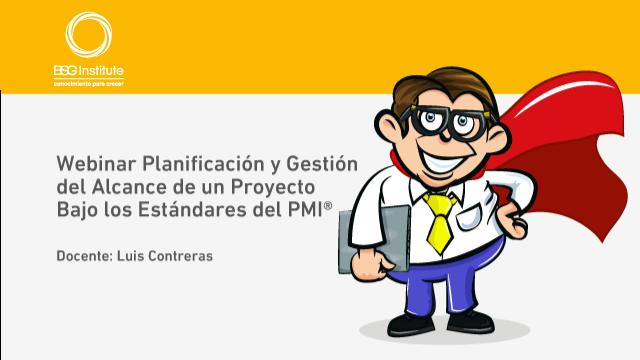 Planificación y Gestión del Alcance de un Proyecto bajo los Estándares del PMI