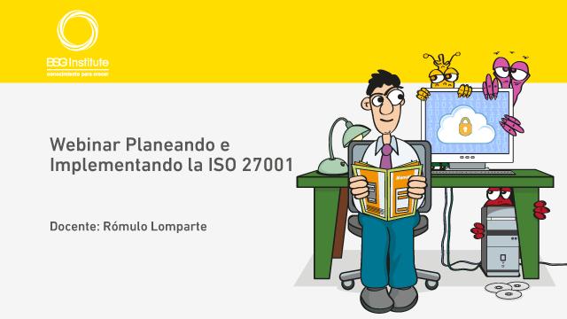 Webinar Planeando e Implementando ISO 27001